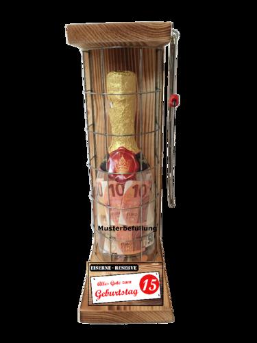 Alles Gute zum 15 Geburtstag - Eiserne Rerserve – Geldgeschenk - Sektflasche zum selbst Befüllen