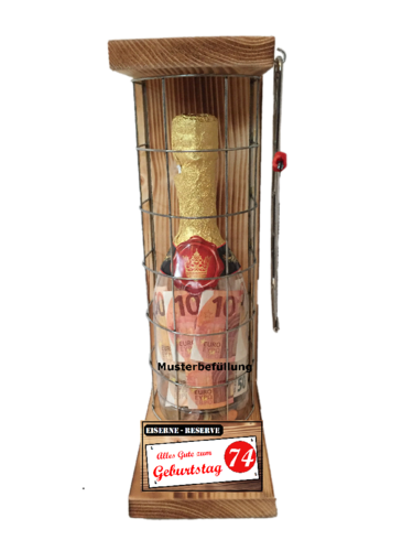 Alles Gute zum 74 Geburtstag - Eiserne Rerserve – Geldgeschenk - Sektflasche zum selbst Befüllen